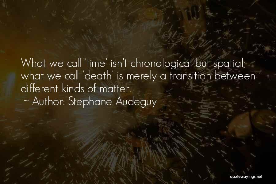 Chronology Quotes By Stephane Audeguy