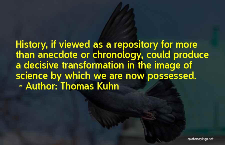 Chronology Quotes By Thomas Kuhn