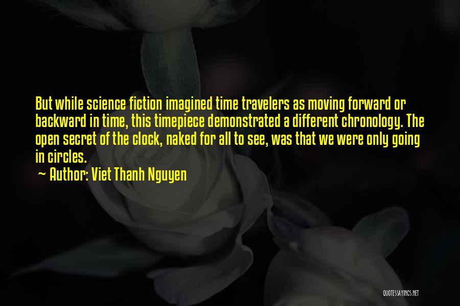 Chronology Quotes By Viet Thanh Nguyen