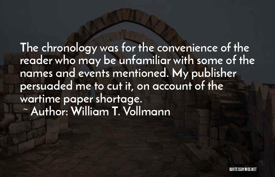 Chronology Quotes By William T. Vollmann
