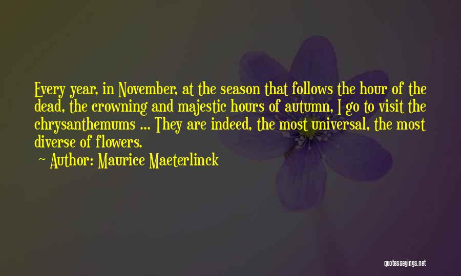 Chrysanthemums Quotes By Maurice Maeterlinck