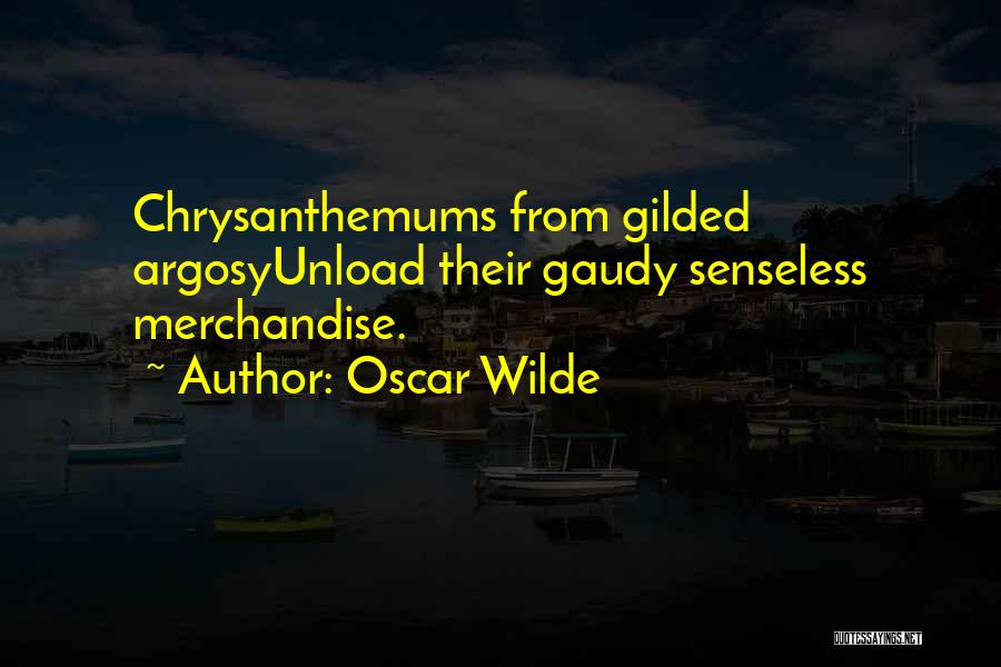 Chrysanthemums Quotes By Oscar Wilde