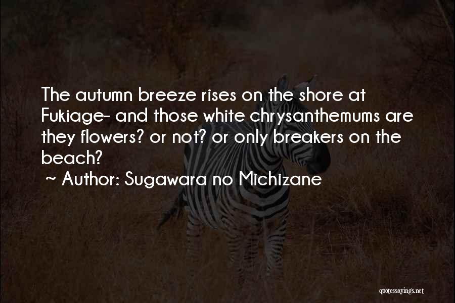 Chrysanthemums Quotes By Sugawara No Michizane