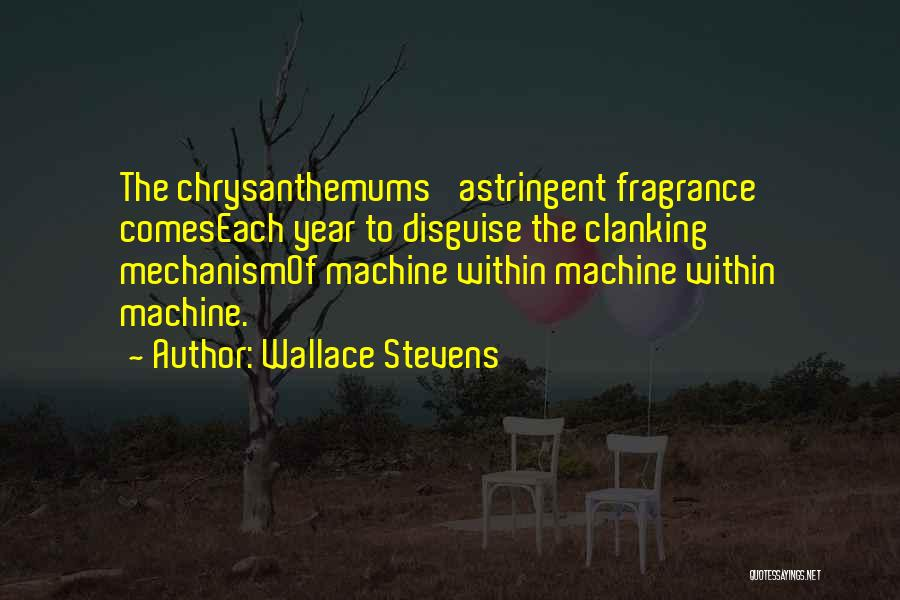 Chrysanthemums Quotes By Wallace Stevens