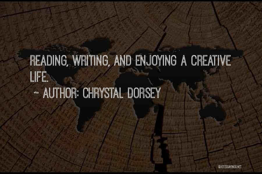 Chrystal Dorsey Quotes 890655