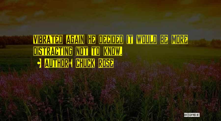 Chuck Rose Quotes 1546123