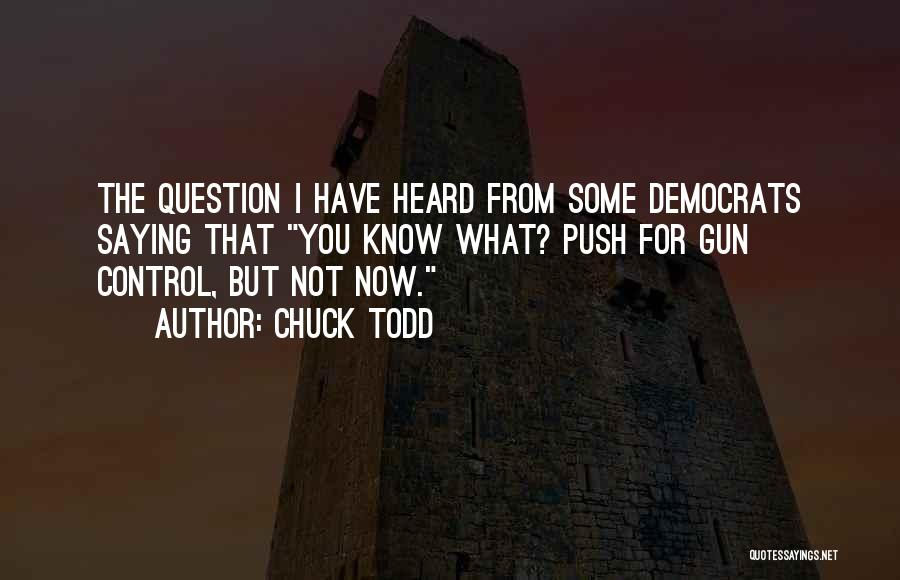 Chuck Todd Quotes 1312071