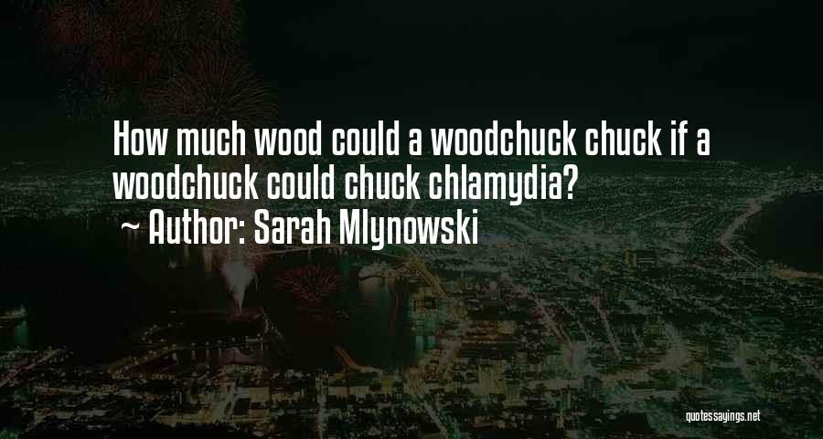 Chuck Versus Sarah Quotes By Sarah Mlynowski