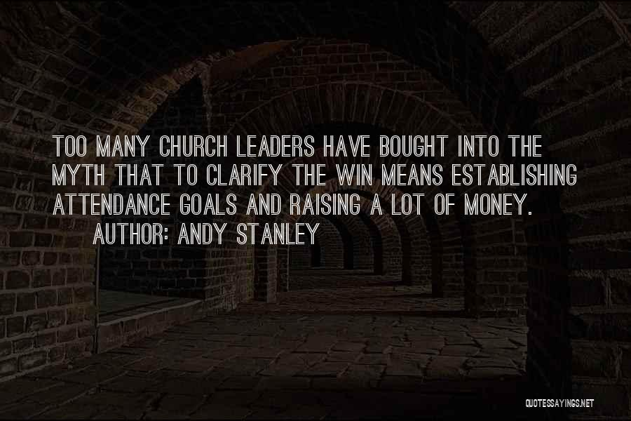Church Attendance Quotes By Andy Stanley