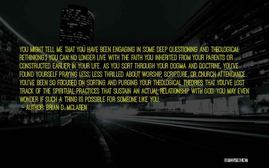 Church Attendance Quotes By Brian D. McLaren