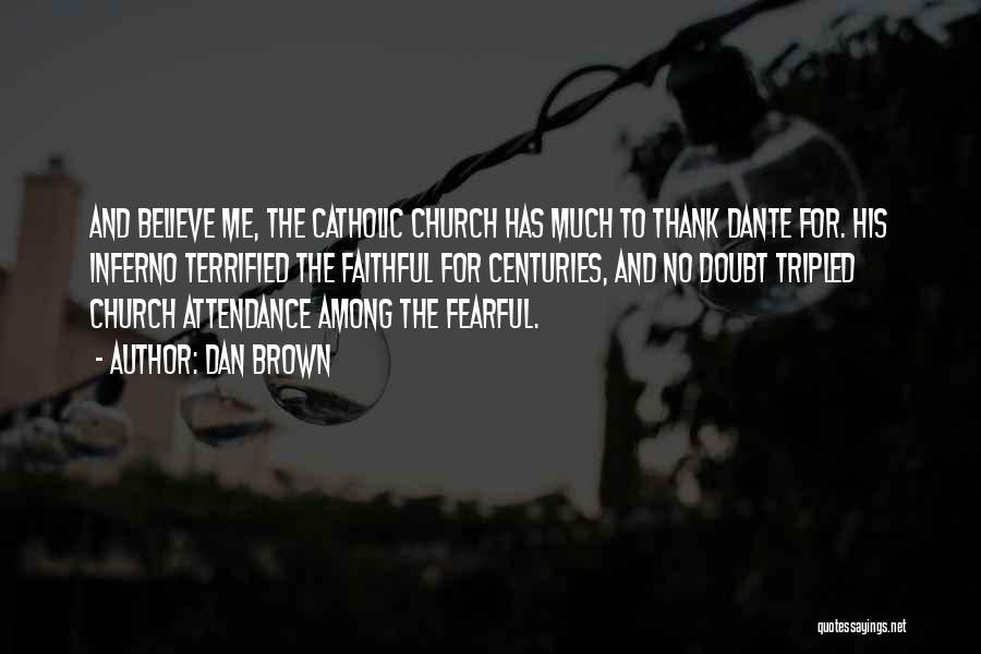 Church Attendance Quotes By Dan Brown