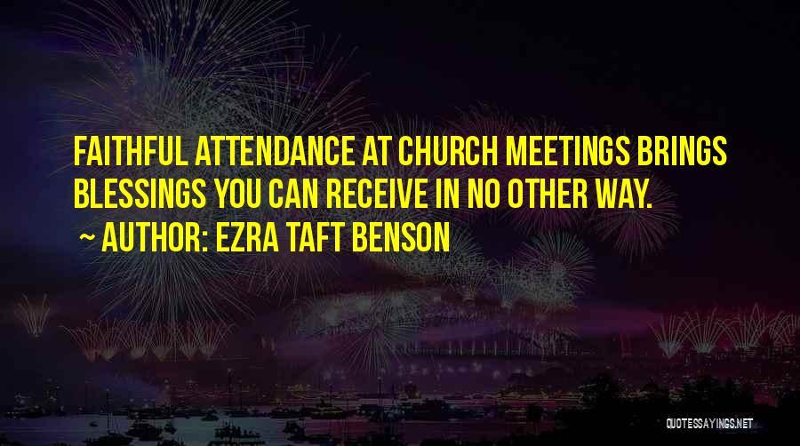 Church Attendance Quotes By Ezra Taft Benson