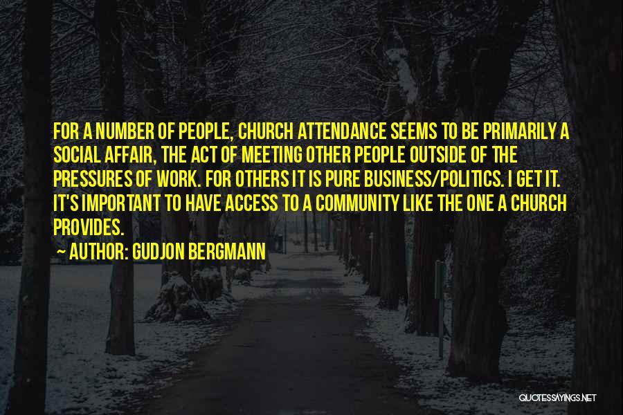 Church Attendance Quotes By Gudjon Bergmann