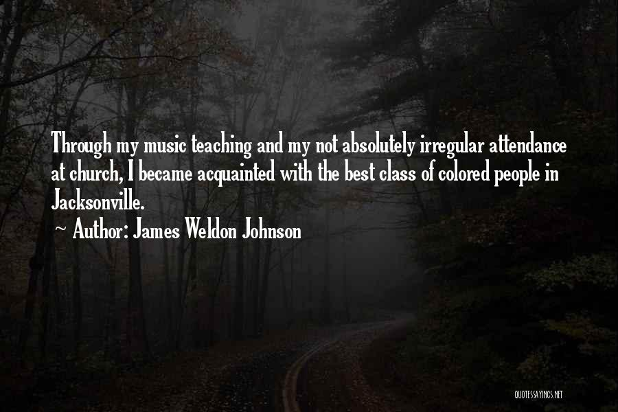Church Attendance Quotes By James Weldon Johnson