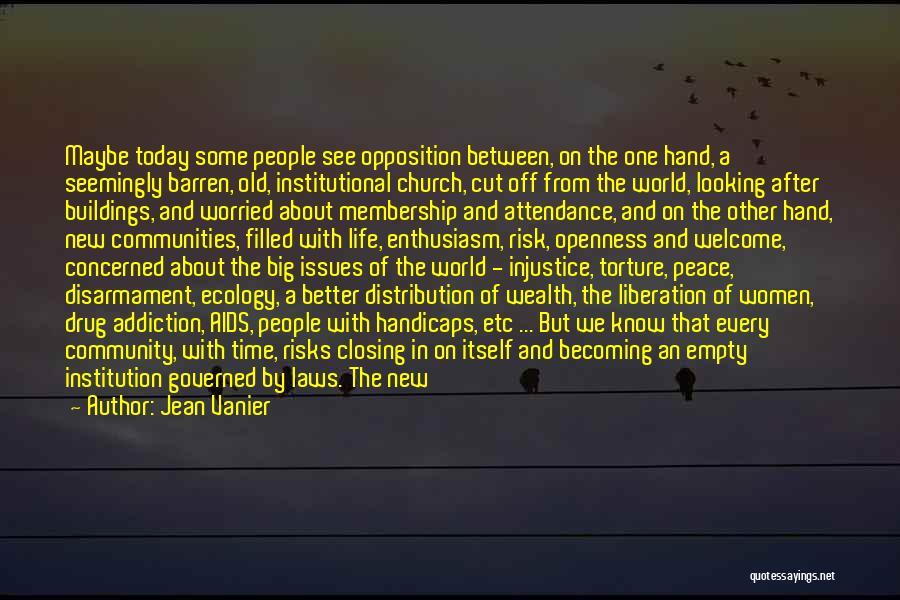 Church Attendance Quotes By Jean Vanier