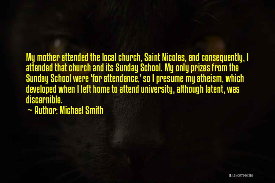 Church Attendance Quotes By Michael Smith