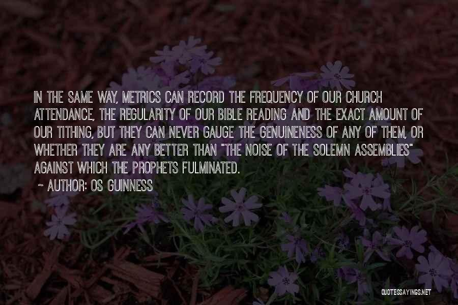 Church Attendance Quotes By Os Guinness
