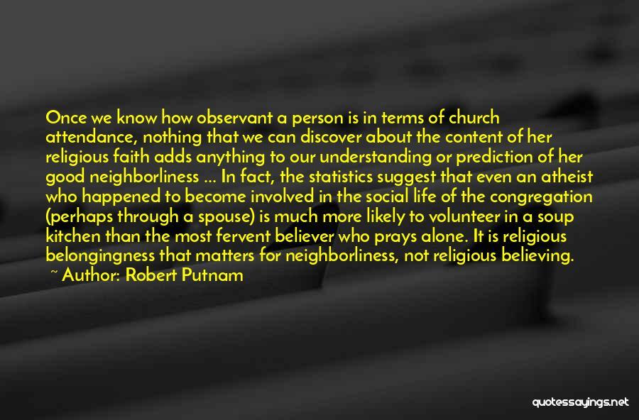 Church Attendance Quotes By Robert Putnam