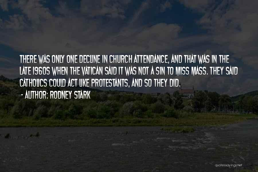 Church Attendance Quotes By Rodney Stark