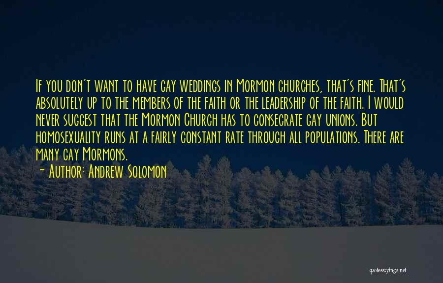 Church Members Quotes By Andrew Solomon
