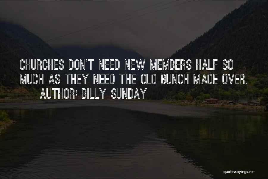 Church Members Quotes By Billy Sunday