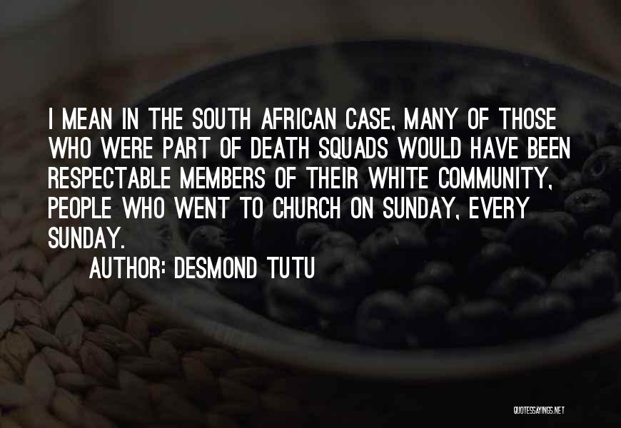 Church Members Quotes By Desmond Tutu