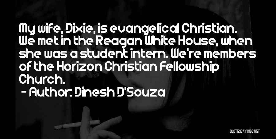 Church Members Quotes By Dinesh D'Souza