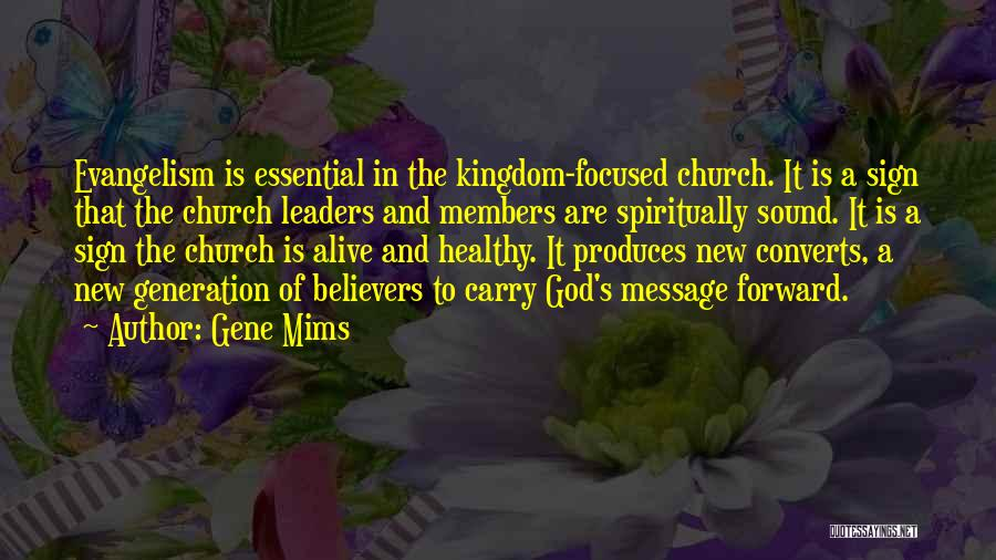 Church Members Quotes By Gene Mims