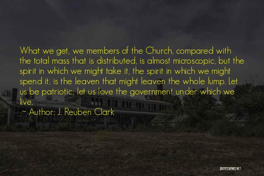 Church Members Quotes By J. Reuben Clark