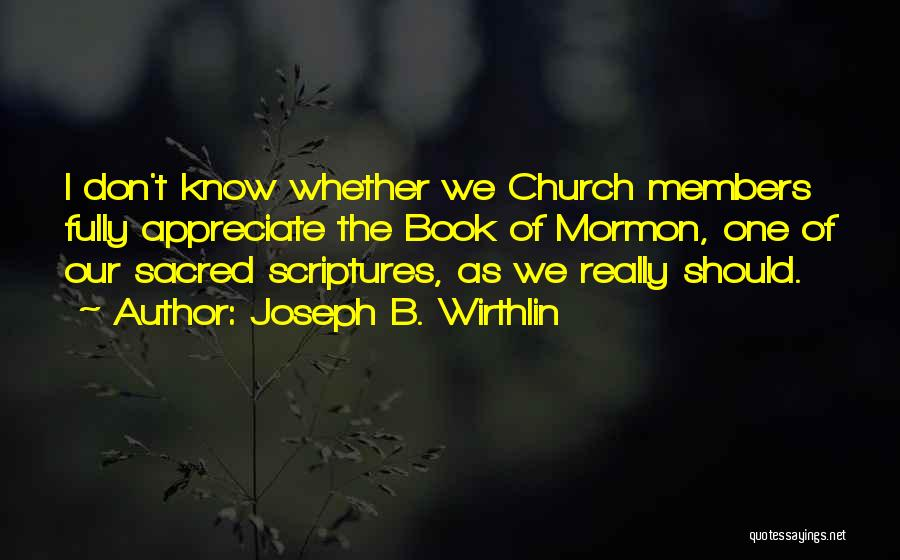 Church Members Quotes By Joseph B. Wirthlin