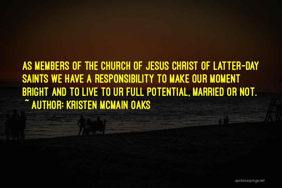 Church Members Quotes By Kristen McMain Oaks