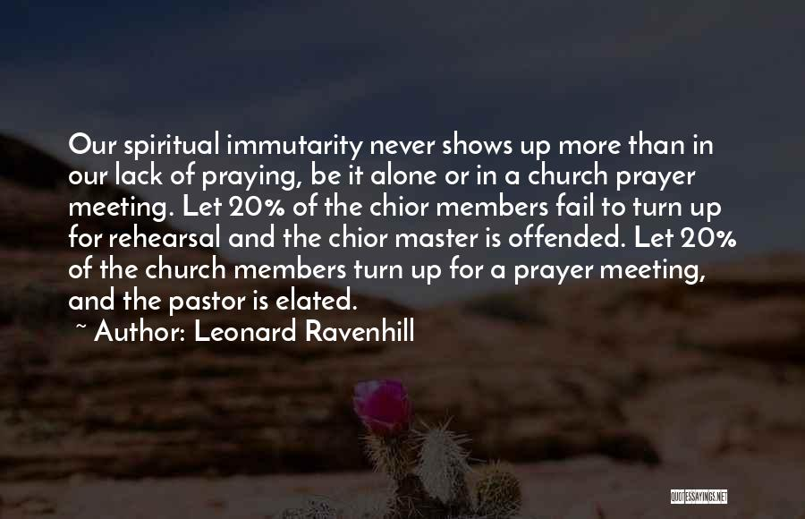 Church Members Quotes By Leonard Ravenhill