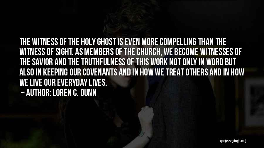 Church Members Quotes By Loren C. Dunn