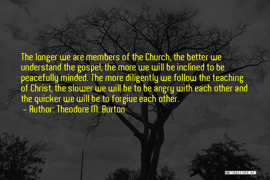 Church Members Quotes By Theodore M. Burton