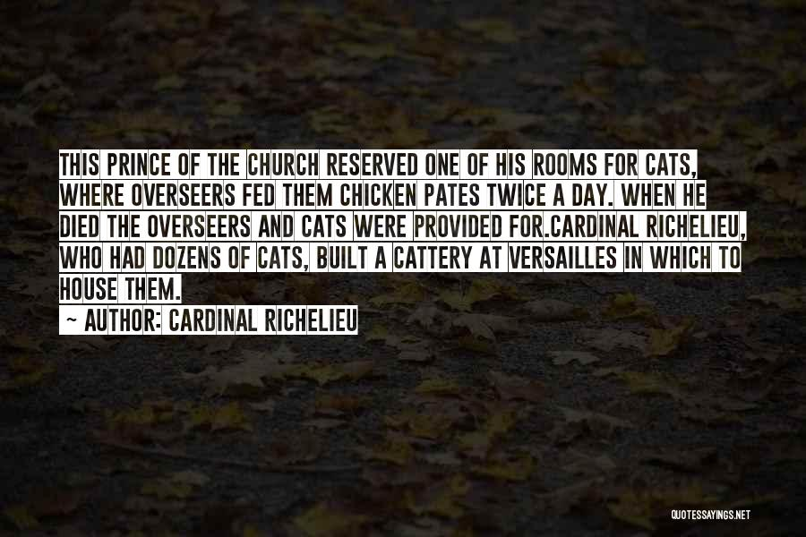 Church The Cat Quotes By Cardinal Richelieu
