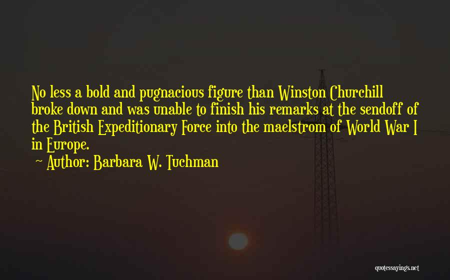 Churchill Europe Quotes By Barbara W. Tuchman