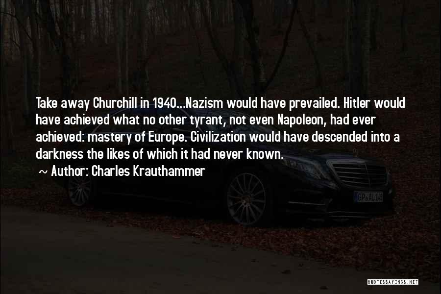 Churchill Europe Quotes By Charles Krauthammer