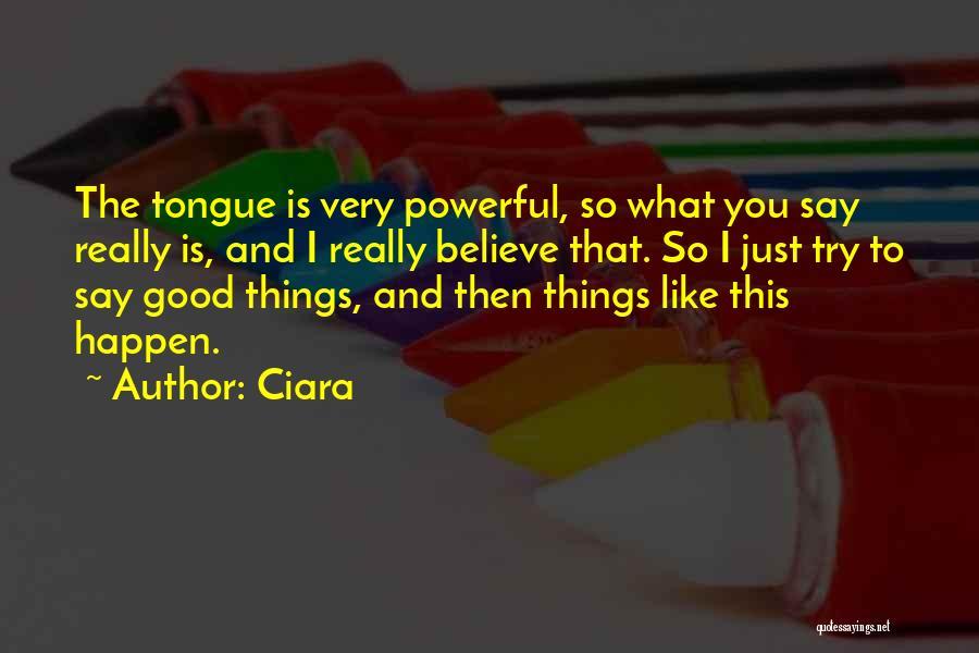 Ciara Quotes 1167807