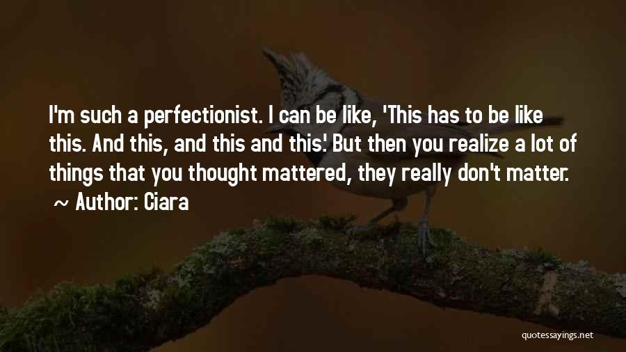 Ciara Quotes 1611608