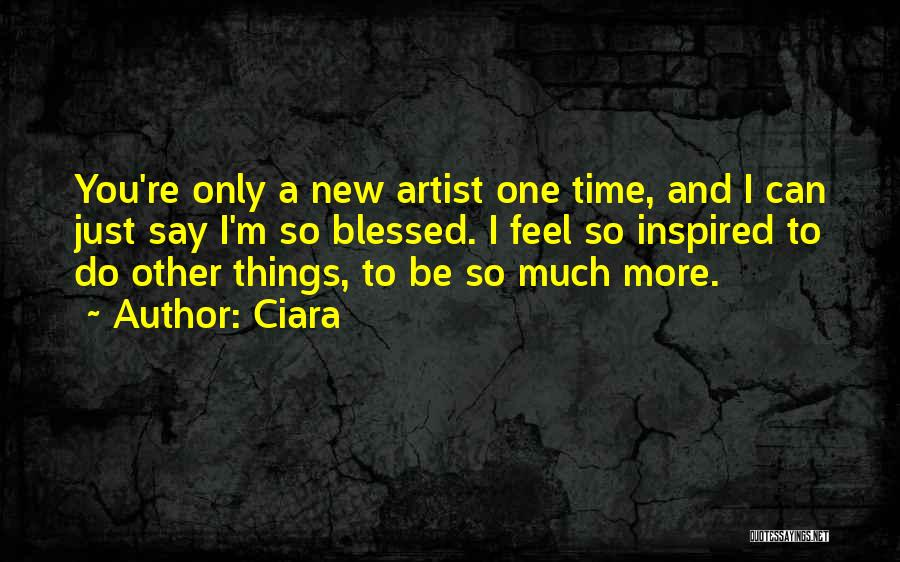 Ciara Quotes 1693201