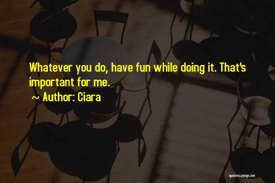 Ciara Quotes 1769507