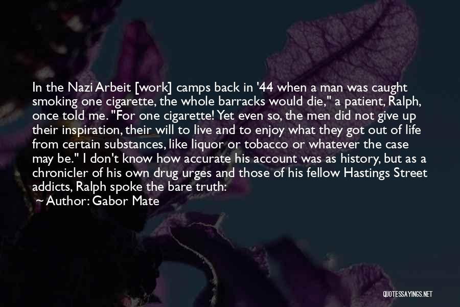 Cigarette Smoking Man Quotes By Gabor Mate