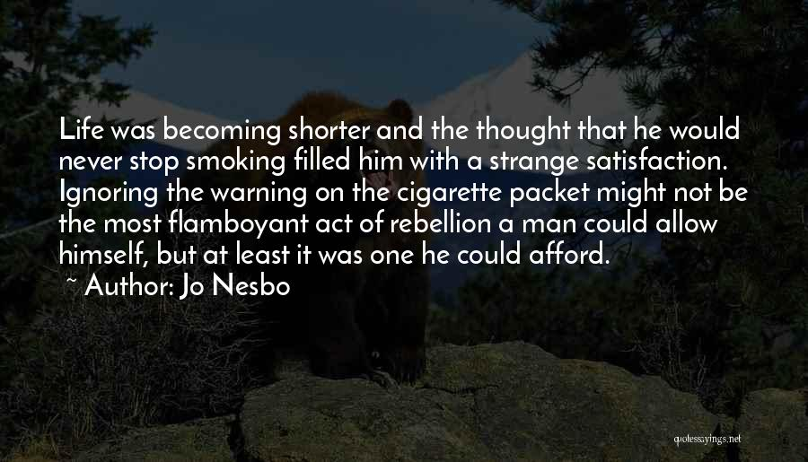 Cigarette Smoking Man Quotes By Jo Nesbo