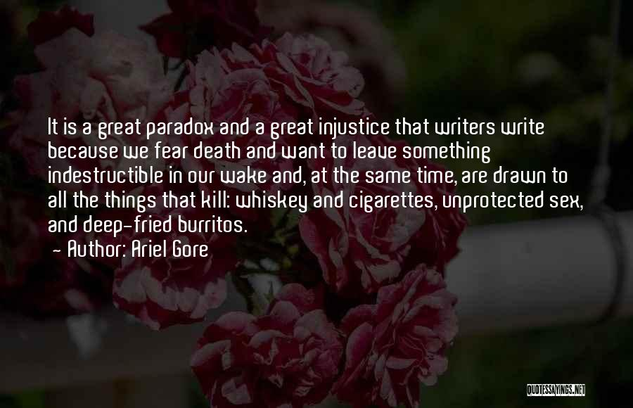 Cigarettes Kill Quotes By Ariel Gore