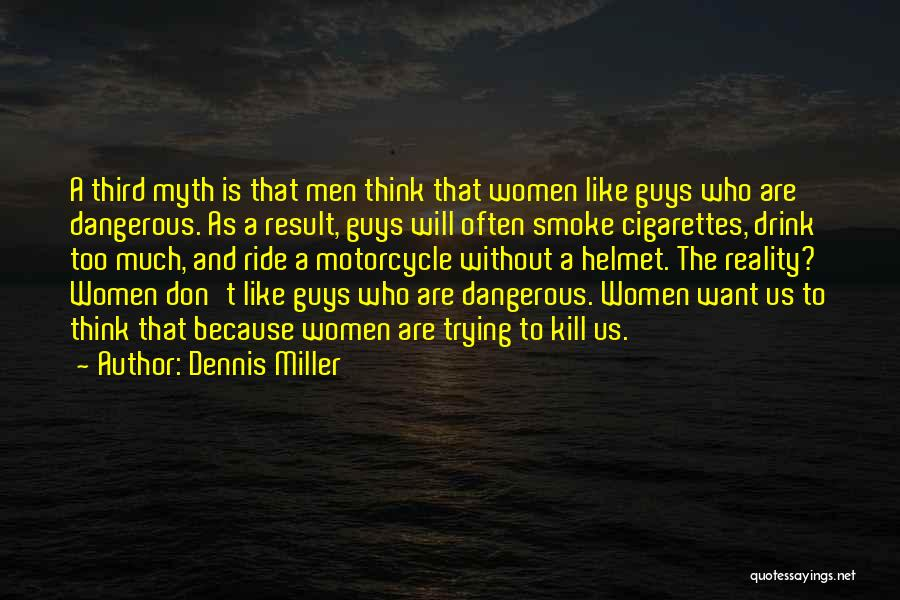 Cigarettes Kill Quotes By Dennis Miller