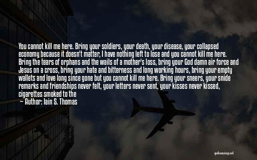 Cigarettes Kill Quotes By Iain S. Thomas