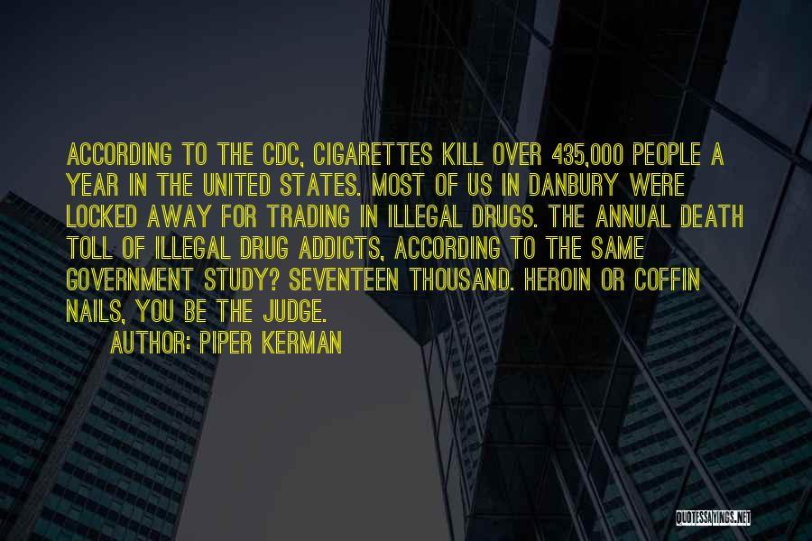 Cigarettes Kill Quotes By Piper Kerman