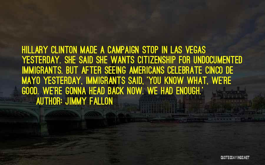Cinco De Mayo Quotes By Jimmy Fallon