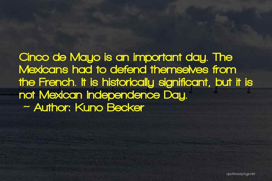 Cinco De Mayo Quotes By Kuno Becker