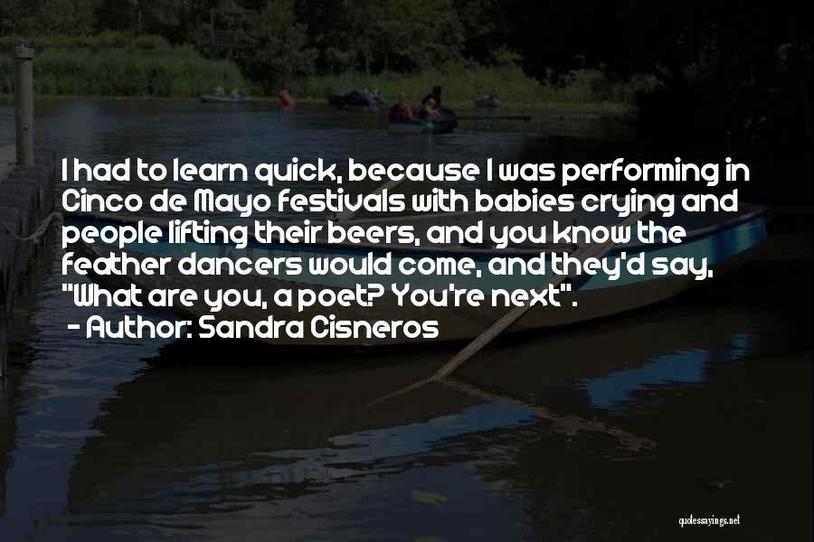 Cinco De Mayo Quotes By Sandra Cisneros